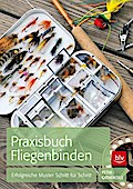 Praxisbuch Fliegenbinden; Erfolgreiche Muster ...