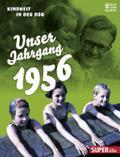 Unser Jahrgang 1956: Kindheit in der DDR