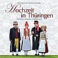 Hochzeit in Thüringen; Trachten, Bräuche, Tra ...