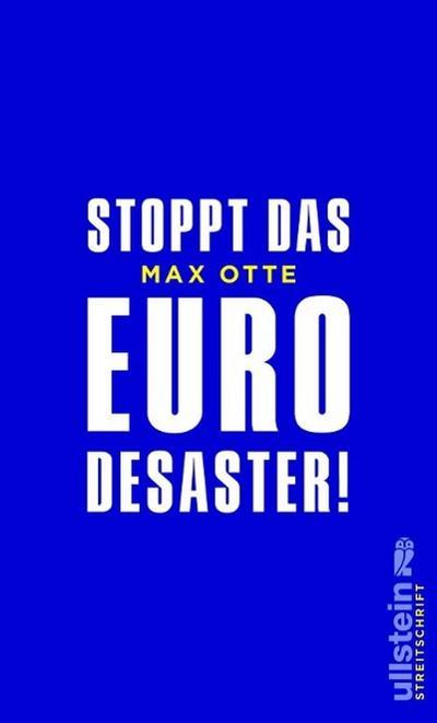 Stoppt das Euro-Desaster! - Ullstein - Gebundene Ausgabe, Deutsch, Max Otte, ,
