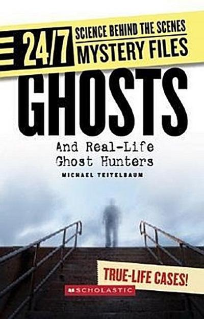 ghosts-and-real-life-ghost-hunters-24-7-science-behind-the-scenes-mystery-files-