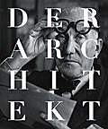 Der Architekt - Geschichte und Gegenwart eine ...