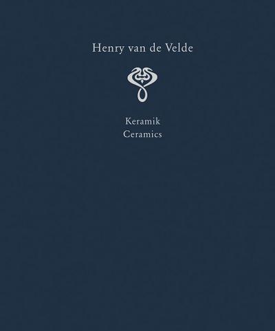 Henry van de Velde. Raumkunst und Kunthandwerk. Interior Design and Decorative Arts
