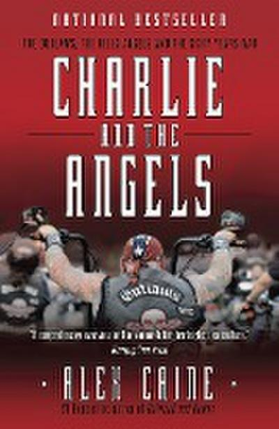 charlie-and-the-angels-the-outlaws-the-hells-angels-and-the-sixty-years-war