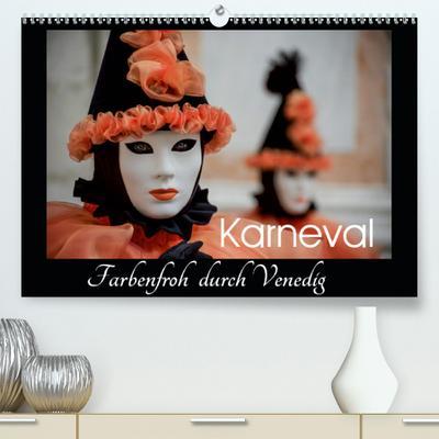 Calvendo Premium Kalender Karneval - Farbenfroh durch Venedig: Carnevale di Venezia (hochwertiger DIN A2 Wandkalender 2020, Kunstdruck in Hochglanz)
