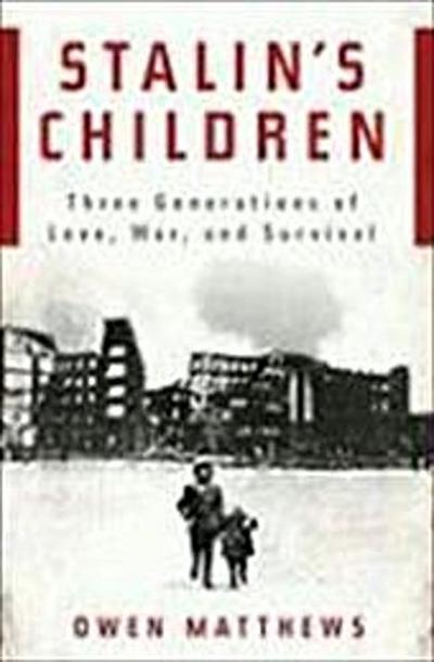stalin-s-children-three-generations-of-love-war-and-survival