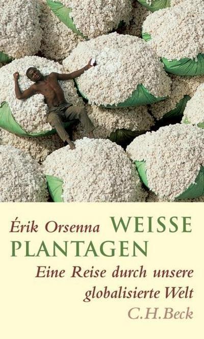 weisse-plantagen-eine-reise-durch-unsere-globalisierte-welt