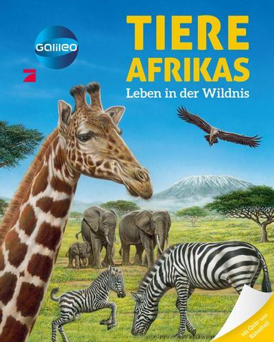 Galileo Wissen: Tiere Afrikas: Leben in der Wildnis