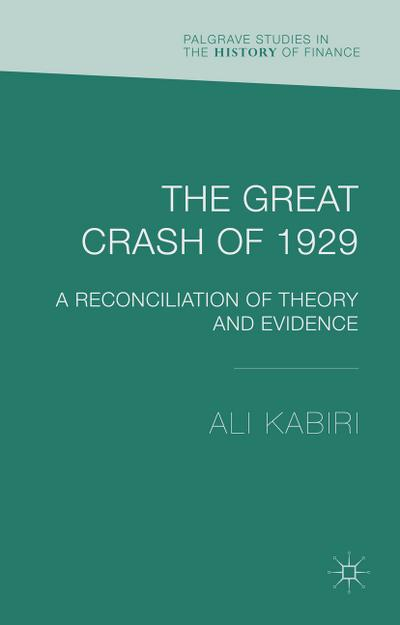 the-great-crash-of-1929-a-reconciliation-of-theory-and-evidence-palgrave-studies-in-the-history-of