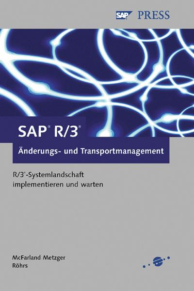 sap-r-3-anderungs-und-transportmanagement-r-3-systemlandschaft-implementieren-und-warten-sap-pres
