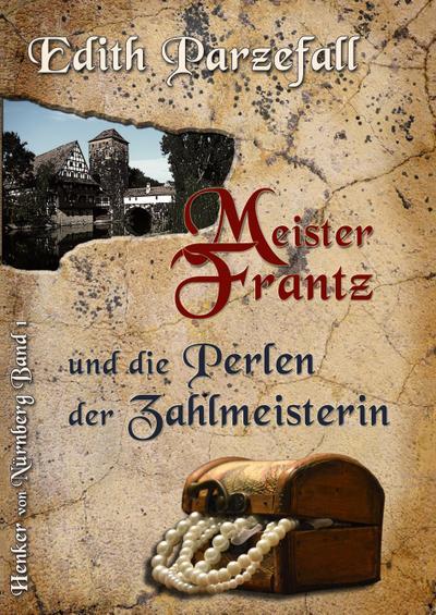 meister-frantz-und-die-perlen-der-zahlmeisterin-henker-von-nurnberg-