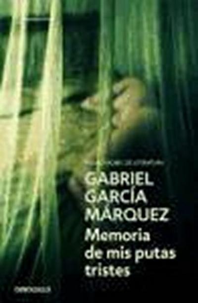 """""""Memoria de mis putas tristes"""" - novela corta de Gabriel García Márquez publicada en 2004 ?I=dQFlr7ocxXagcweUK3YwUERdGt122WAqBePnmK0z5b8%3D"""