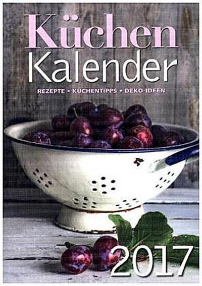 Küchen Kalender 2017 - Burda Senator Verlag - Broschiert, Deutsch, Burda Senator Verlag, Rezepte, Küchentipps, Deko-Ideen, Rezepte, Küchentipps, Deko-Ideen