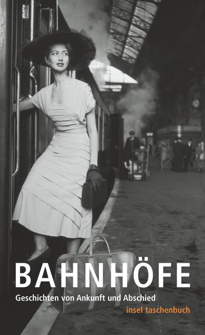Bahnhöfe: Geschichten von Ankunft und Abschied (insel taschenbuch)
