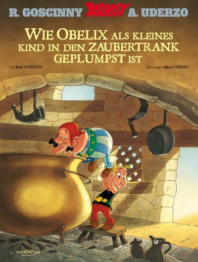 Wie Obelix als kleines Kind in den Zaubertrank geplumpst ist - Egmont Ehapa Media.Digital - , Deutsch, René Goscinny, ,