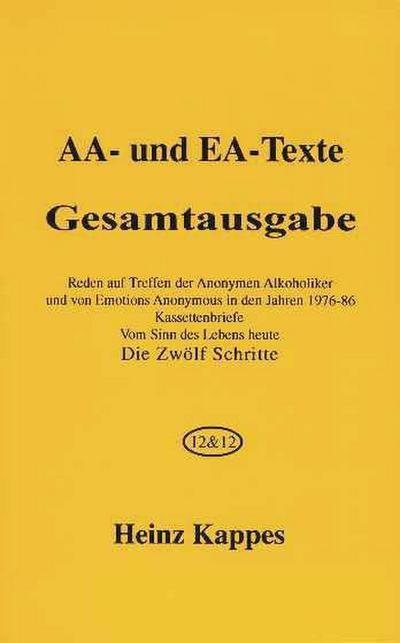 aa-und-ea-texte-gesamtausgabe-die-zwolf-schritte-reden-auf-treffen-der-anonymen-alkoholiker-und-