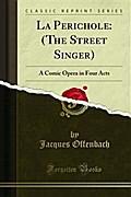 La Perichole: (The Street Singer)