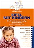 Eifel mit Kindern: Über 500 Aktivitäten und A ...