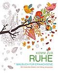 Malbuch für Erwachsene: Komm zur Ruhe: Mit fr ...