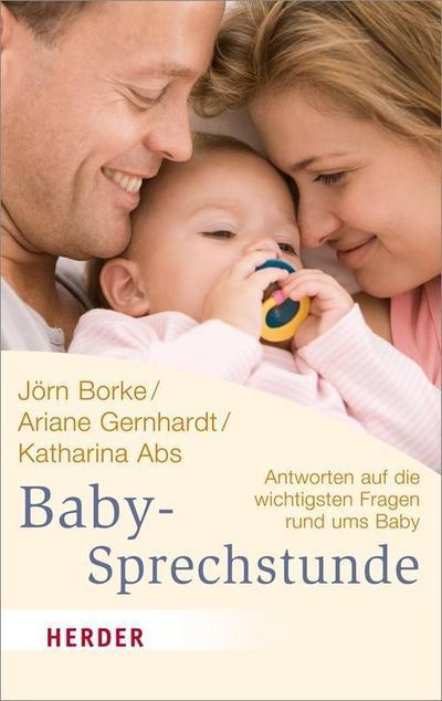 Babysprechstunde: Antworten auf die wichtigsten Fragen rund ums Baby (HERDER spektrum)