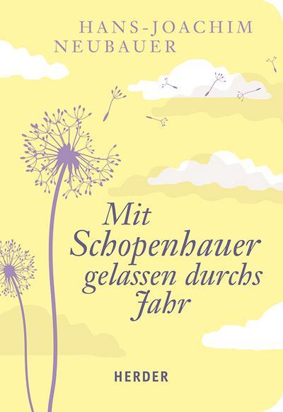 Mit Schopenhauer gelassen durchs Jahr (HERDER spektrum)
