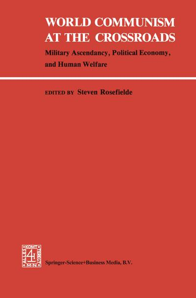 world-communism-at-the-crossroads-military-ascendancy-political-economy-and-human-welfare