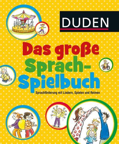 Das große Sprachspielbuch (DUDEN Kinderwissen Kindergarten)