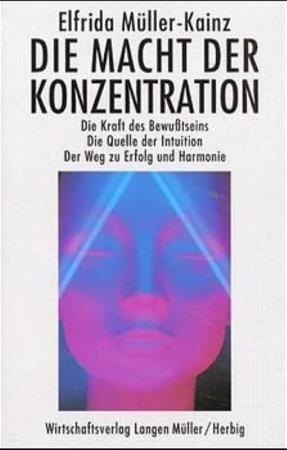 NEU-Die-Macht-der-Konzentration-Elfrida-Mueller-Kainz-472904
