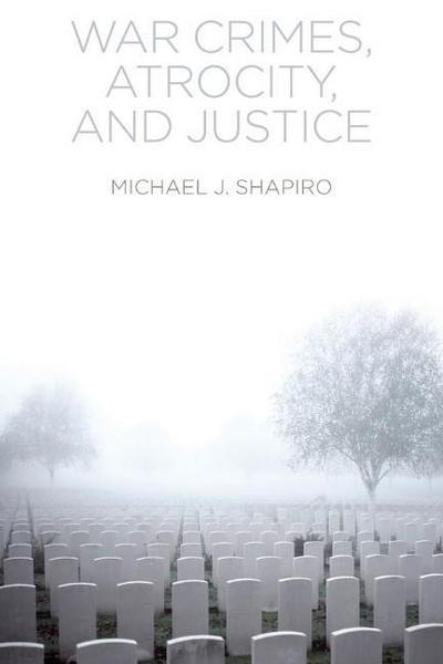 war-crimes-atrocity-and-justice