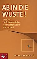 Ab in die Wüste!: Mut zur Selbsterkenntnis -  ...