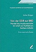 Von der DDR zur BRD - Wandel des Musikunterrichts im Urteil von Fachlehrern Sachsen-Anhalts