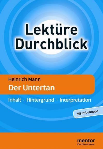 heinrich-mann-der-untertan-inhalt-hintergrund-interpretation-lekture-durchblick-deutsch-