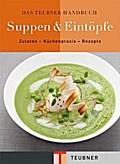 Das TEUBNER Handbuch Suppen und Eintöpfe (TEU ...