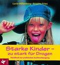 Starke Kinder - zu stark für Drogen: Handbuch ...