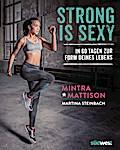 Strong is sexy: In 60 Tagen zur Form deines Lebens