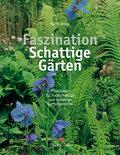Faszination Schattige Gärten