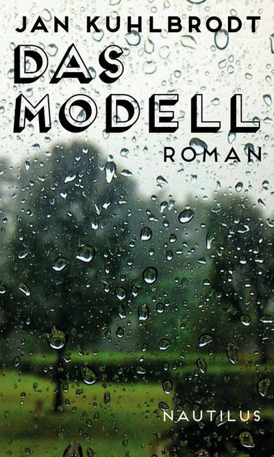 Das Modell: Roman