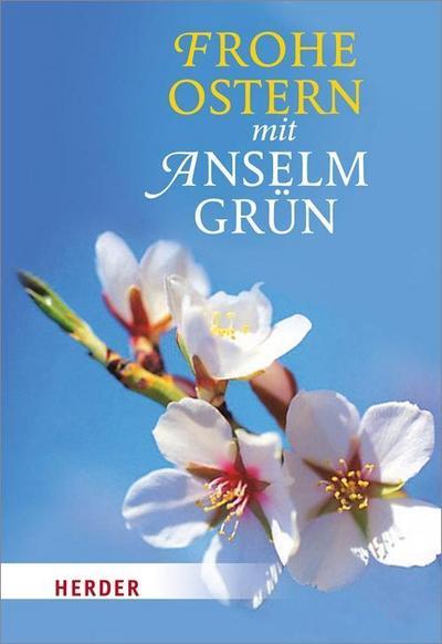Frohe Ostern mit Anselm Grün - Verlag Herder - Gebundene Ausgabe, Deutsch, Anselm Grün, ,
