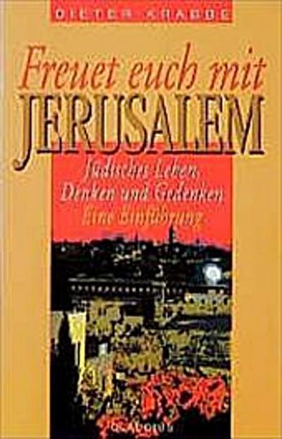 freuet-euch-mit-jerusalem-judisches-leben-denken-und-gedenken-eine-einfuhrung