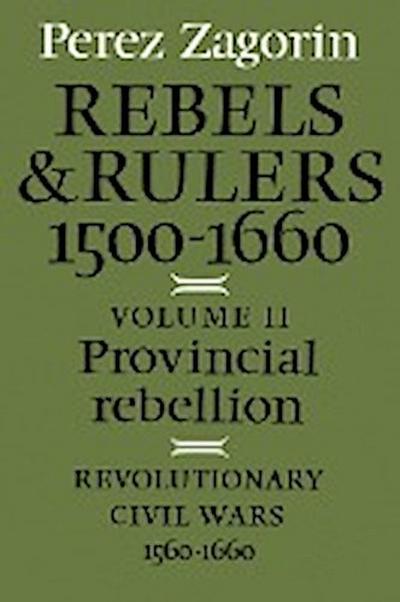 rebels-and-rulers-1500-1660-provincial-rebellion-