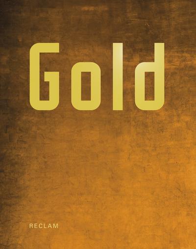 Gold: Der Mythos in Kunst und Dichtung