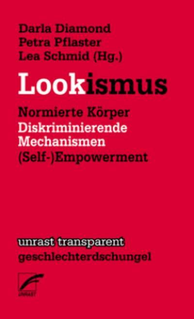 Lookismus: Normierte Körper ? Diskriminierende Mechanismen ? (Self-)Empowerment (transparent - geschlechterdschungel)
