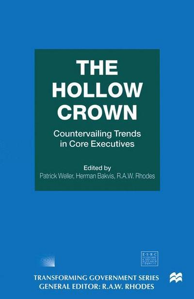 the-hollow-crown-countervailing-trends-in-core-executives-transforming-government-, 3.84 EUR @ regalfrei-de
