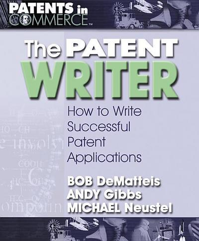 the-patent-writer-how-to-write-successful-patent-applications-patents-in-commerce-