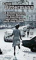 Sid Schlebrowskis kurzer Sommer der Anarchie  ...