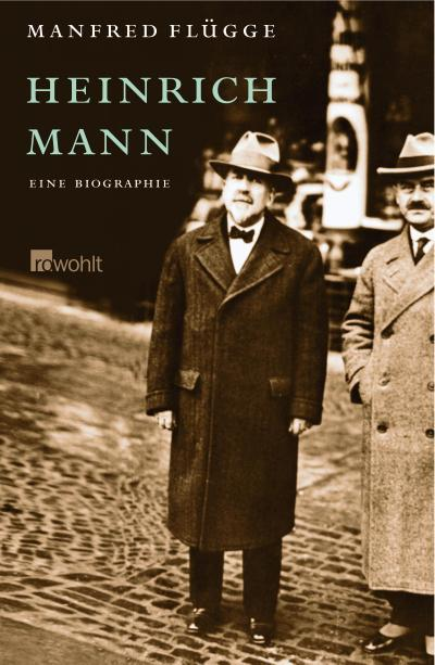 Heinrich Mann: Eine Biographie (Rowohlt Monographie)