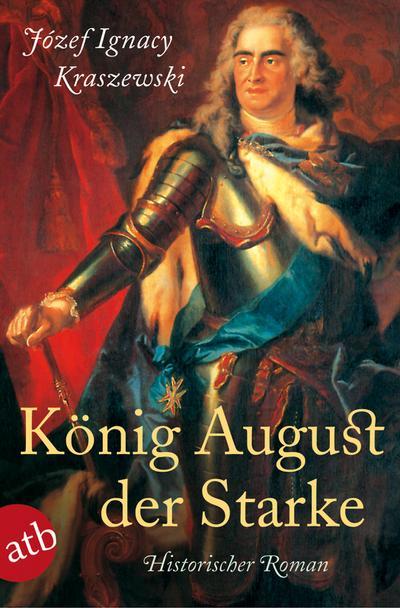 konig-august-der-starke-historischer-roman