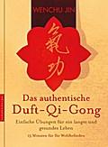 Das authentische Duft-Qi-Gong: Einfache Übung ...