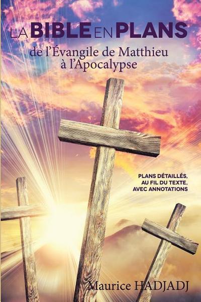la-bible-en-plans-de-levangile-de-matthieu-a-lapocalypse-plans-detailles-au-fil-du-texte-avec-an