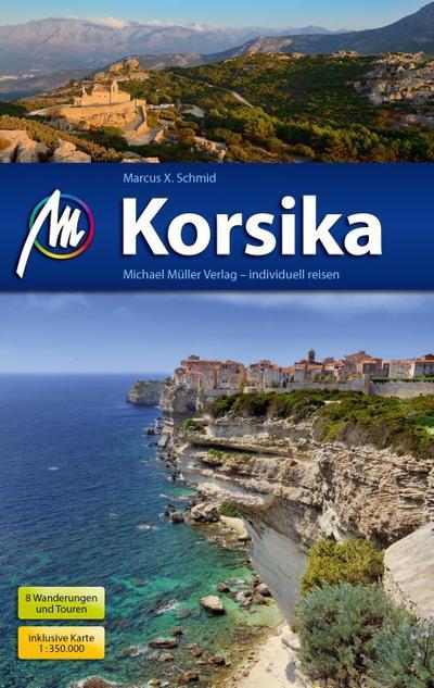 Korsika Reiseführer Michael Müller Verlag: Individuell reisen mit vielen praktischen Tipps.